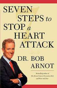 Arnot, Dr. Bob, Seven Steps to Stop a Heart Attack, Very Good Book