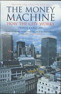 The Money Machine: How the City Works (Penguin Business Library), Coggan, Philip