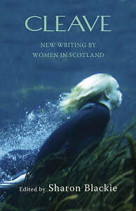 Cleave: New Writing by Women in Scotland, , Very Good Book