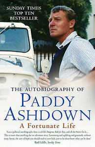 A Fortunate Life: The Autobiography of Paddy Ashdown,Ashdown, Paddy,New Book mon