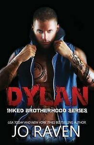 NEW Dylan (Inked Brotherhood) (Volume 4) by Jo Raven