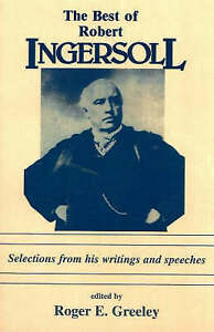The Best of Robert Ingersoll by Ingersoll, Robert