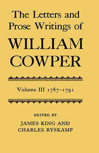 The Letters and Prose Writings of William Cowper: Volume 3: Letters 1787-1791 (L