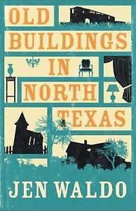 Old Buildings in North Texas by Jen Waldo (Hardback, 2016)