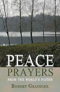 Peace Prayers: From the World's Faiths by Roger Grainger