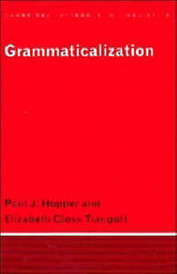 Grammaticalization (Cambridge Textbooks in Linguistics), Hopper, Paul J. & Traug