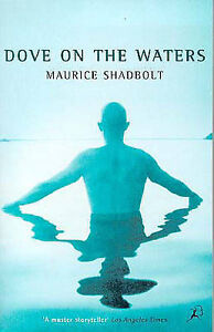 Maurice Shadbolt-Dove on the Waters  Paperback BOOK NEW
