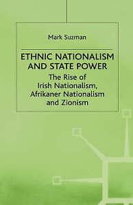 Ethnic Nationalism and State Power: The Rise of Irish Nationalism, Afrikaner Nat