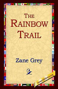 NEW The Rainbow Trail by Zane Grey
