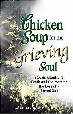 Chicken Soup for the Grieving Soul : Stories about Life, Death and Overcoming...](Chicken Life)