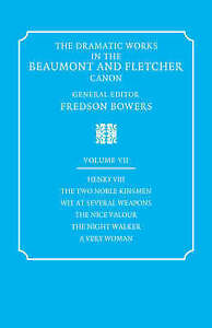 The Dramatic Works in the Beaumont and Fletcher Canon Volume 7: Henry VIII, the