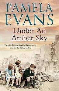 Evans, Pamela, Under an Amber Sky: Family, friendship and romance unite in this