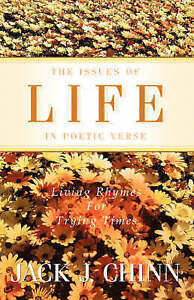 NEW The Issues of Life in Poetic Verse by Jack J. Chinn