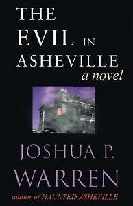 NEW The Evil in Asheville by Joshua Warren