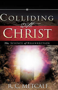 Colliding with Christ by Metcalf, R. C. 9781604776256 -Paperback