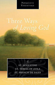 Three Ways of Loving God (Paraclete Essentials)-ExLibrary