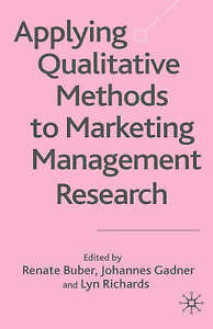 NEW Applying Qualitative Methods to Marketing Management Research