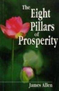 The Eight Pillars of Prosperity by James Allen (Paperback, 2008)