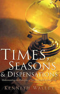 Times, Seasons & Dispensations by Walley, Kenneth -Hcover