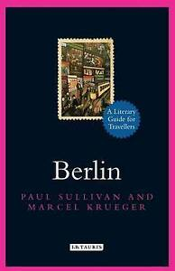 Sullivan  Paul And Krueg-Berlin: A Literary Guide For Travellers  BOOKH NEW