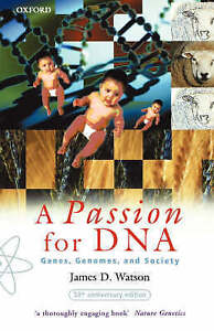 A PASSION FOR DNA: GENES, GENOMES, AND SOCIETY., Watson, James D., Used; Very Go