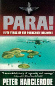 Para!: Fifty Years of the Parachute Regiment by Peter Harclerode