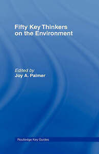 NEW Fifty Key Thinkers on the Environment (Routledge Key Guides)