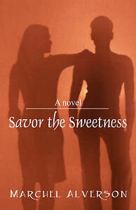NEW Savor the Sweetness by Marchel Alverson