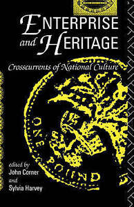 Enterprise and Heritage Crosscurrents of National Culture by