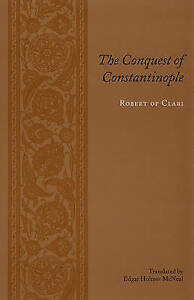 The Conquest of Constantinople, Robert Of Clari