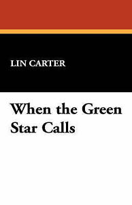 NEW When the Green Star Calls by Lin Carter