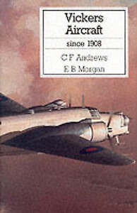 Vickers Aircraft Since 1908, By Andrews, C. F., Morgan, Eric B.,in Used but Acce