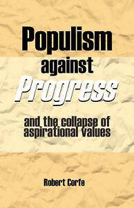 Populism Against Progress by Corfe, Mr Robert