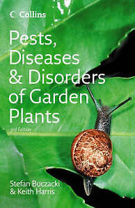 Pests, Diseases and Disorders of Garden Plants by Keith Harris, Stefan T....