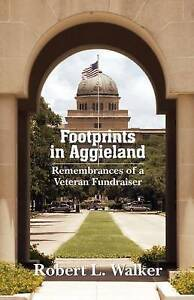 Footprints in Aggieland Remembrances Veteran Fundraiser by Walker Robert L