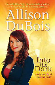 Into-the-Dark-How-the-Dead-Help-Us-Heal-by-Allison-DuBois-Paperback-2016