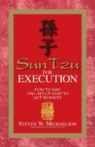 978-1-59869-052-1-Sun-Tzu-for-Execution-by-Steven-W-Michaelson