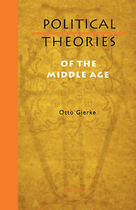 NEW Political Theories of the Middle Age by Otto Gierke