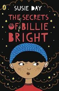 The Secrets of Billie Bright by Susie Day (Paperback, 2016)