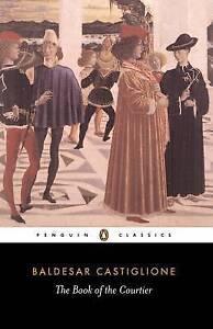 The Book of the Courtier, Baldassare Castiglione