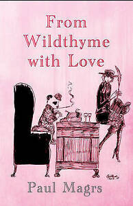From Wildthyme with Love, Paul Magrs