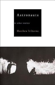 Astronauts-And-Other-Stories-by-Matthew-Iribarne-2001-Hardcover