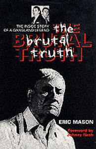 The Brutal Truth: The Inside Story of a Gangland Legend, Mason, Eric, Mason, E,