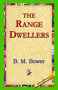 NEW The Range Dwellers by B. M. Bower