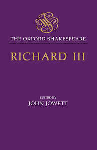 The Tragedy of King Richard III: The Oxford Shakespeare The Tragedy of King Rich