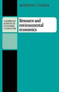Resource and Environmental Economics (Cambridge , Fisher, Anthony C., Very Good