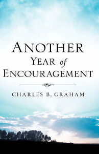 Another Year of Encouragement by Graham, Charles 9781600348198 -Paperback