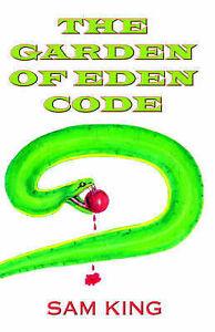 NEW The Garden of Eden Code by Sam King