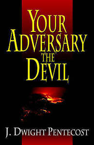 Your Adversary the Devil by Pentecost, J. Dwight -Paperback