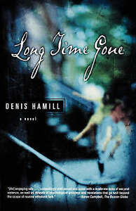 Long Time Gone Hamill, Denis -Paperback